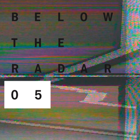 Below The Radar Vol 5