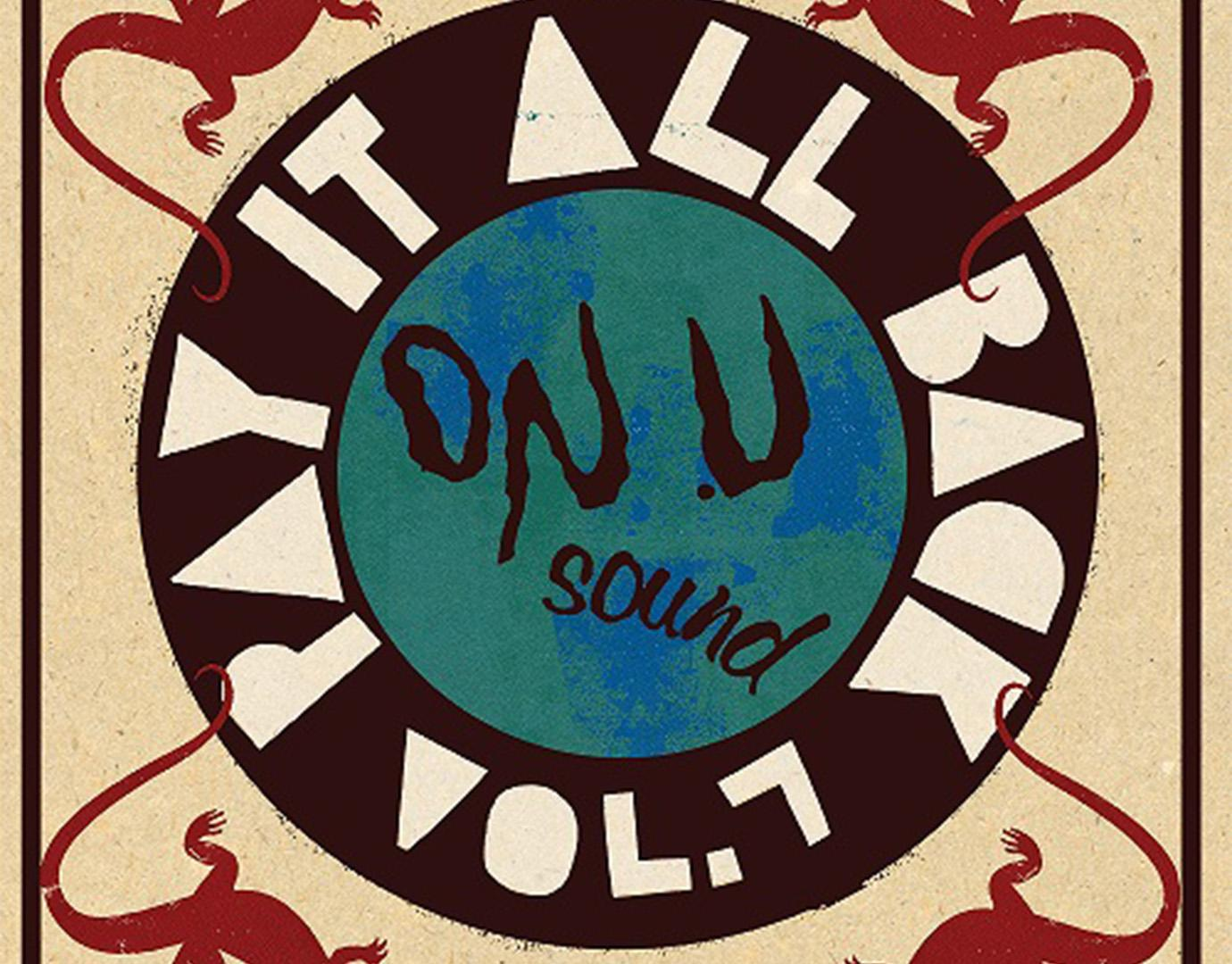 On-U Sound's Pay It All Back series returns - The Wire