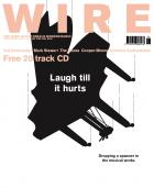 The Wire Issue 256 June 2005