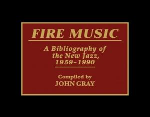 Free jazz research and guerrilla scholarship: an interview with John Gray