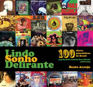 Gallery: Lindo Sonho Delirante: 100 Psychedelic Records From Brazil (1968-1975)