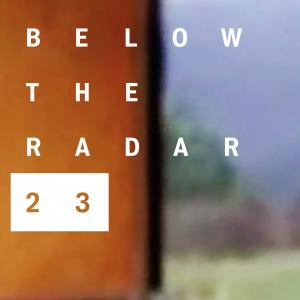 Below The Radar 23