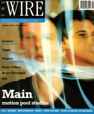 The Wire Issue 137 July 1995