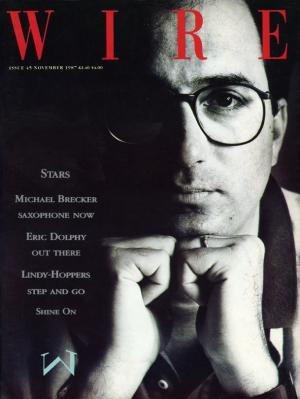 The Wire Issue 45 November 1987