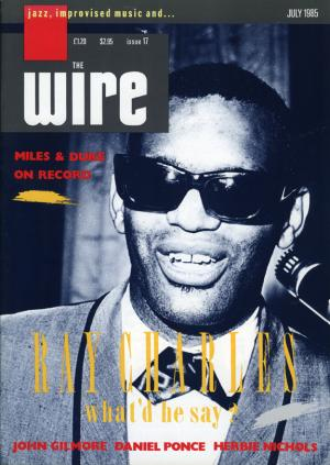 The Wire Issue 17 July 1985