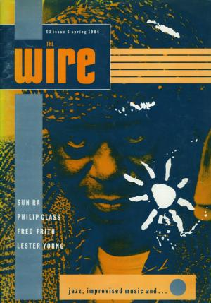 The Wire Issue 6 March 1984