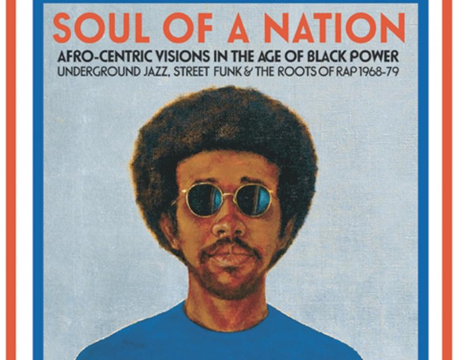efc6ad1081c2 Soul Jazz team up with Tate Modern to release Soul Of A Nation   Afro-Centric Visions In The Age Of Black Power